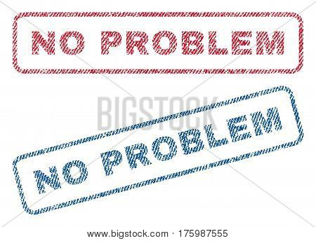No Problem text textile seal stamp watermarks. Blue, red fabric vectorized texture. Vector tag inside rounded rectangular shape. Rubber sign with fiber textile structure.