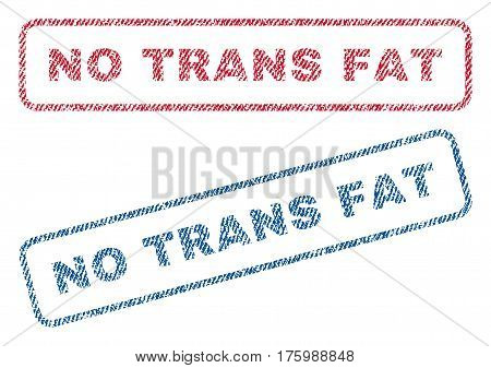No Trans Fat text textile seal stamp watermarks. Blue, red fabric vectorized texture. Vector tag inside rounded rectangular banner. Rubber sign with fiber textile structure.