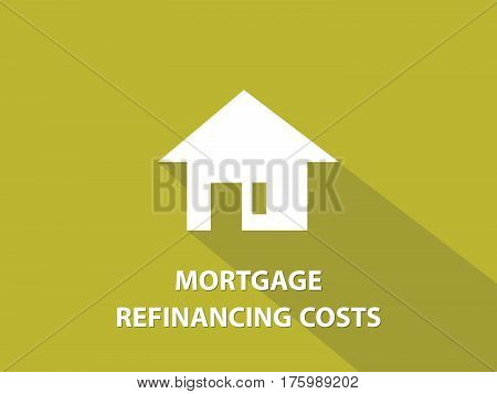Mortgage refinancing costs white text illustration with white house silhouette and yellow background vector