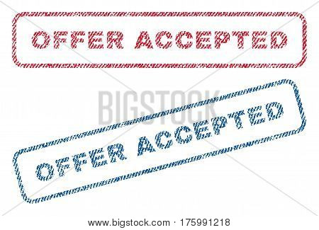 Offer Accepted text textile seal stamp watermarks. Blue, red fabric vectorized texture. Vector tag inside rounded rectangular shape. Rubber sticker with fiber textile structure.