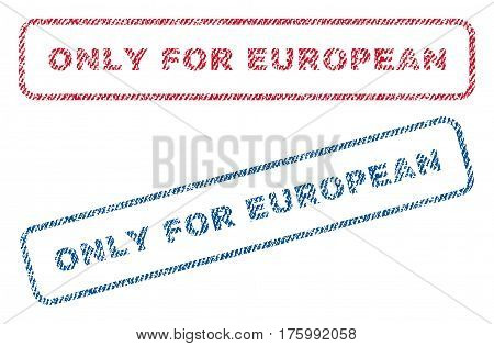 Only For European text textile seal stamp watermarks. Blue, red fabric vectorized texture. Vector tag inside rounded rectangular shape. Rubber sign with fiber textile structure.