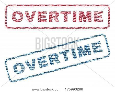 Overtime text textile seal stamp watermarks. Blue, red fabric vectorized texture. Vector tag inside rounded rectangular banner. Rubber emblem with fiber textile structure.