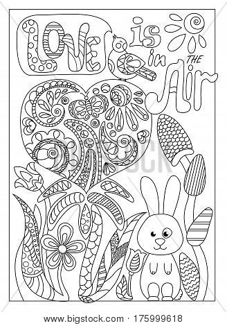 Romantic doodle coloring page with lettering. St. Valentine Day vector greeting card or banner. Outlined illustration for St. Valentine Day. Spring flowers coloring card. Romantic bird and rabbit