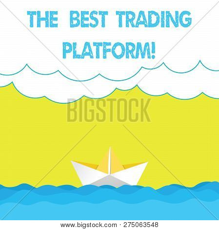 Writing Note Showing The Best Trading Platform. Business Photo Showcasing Money Stock Exchange Excel