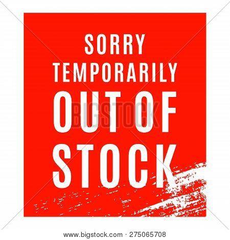 Sorry Temporarily Out Of Stock Sign. Red Stockout Banner.