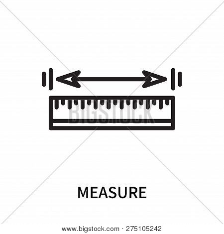 Measure Icon Isolated On White Background. Measure Icon Simple Sign. Measure Icon Trendy And Modern