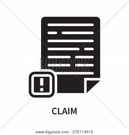 Claim Icon Isolated On White Background. Claim Icon Simple Sign. Claim Icon Trendy And Modern Symbol