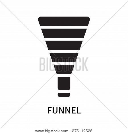 Funnel Icon Isolated On White Background. Funnel Icon Simple Sign. Funnel Icon Trendy And Modern Sym