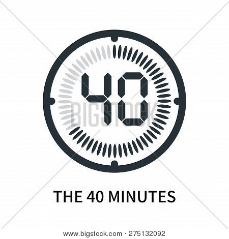 The 40 Minutes Icon Isolated On White Background. The 40 Minutes Icon Simple Sign. The 40 Minutes Ic