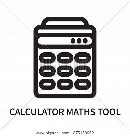Calculator Maths Tool Icon Isolated On White Background. Calculator Maths Tool Icon Simple Sign. Cal