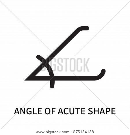 Angle Of Acute Shape Icon Isolated On White Background. Angle Of Acute Shape Icon Simple Sign. Angle