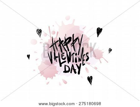 Happy Vallentines Day Handwritten Quote With Watercolor Splash Decoration. Holiday Greeting Card Con