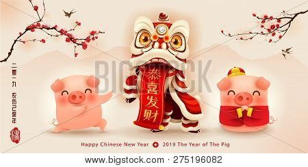 Happy New Year 2019. Chinese New Year. The Year Of The Pig. Translation: May You Have A Prosperous N