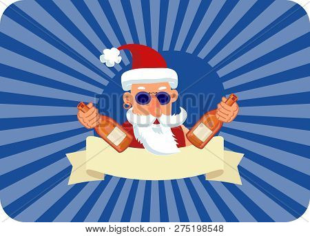 Bad Santa Claus With Two Bottles Of Booze And Blank Ribbon