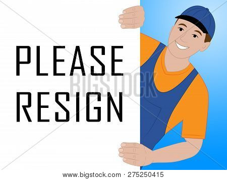 Resign Worker Means Quit Or Resignation From Job Government Or President