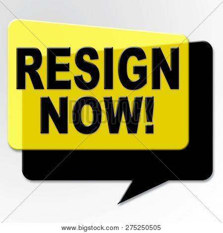 Resign Message Means Quit Or Resignation From Job Government Or President