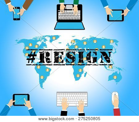 Resign Online Means Quit Or Resignation From Job Government Or President
