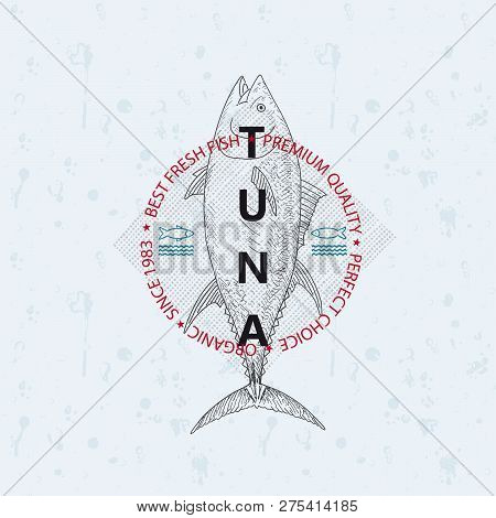 Best Fresh Fish Tuna. Vector Illustration Emblem Or Logo Template.
