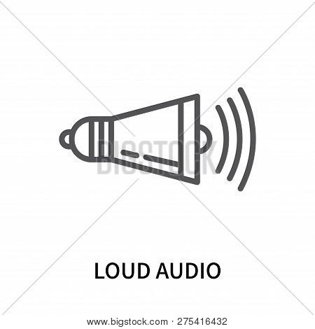 Loud Audio Icon Isolated On White Background. Loud Audio Icon Simple Sign. Loud Audio Icon Trendy An