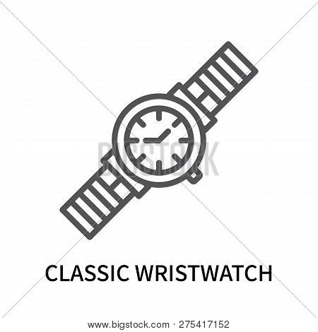 Classic Wristwatch Icon Isolated On White Background. Classic Wristwatch Icon Simple Sign. Classic W