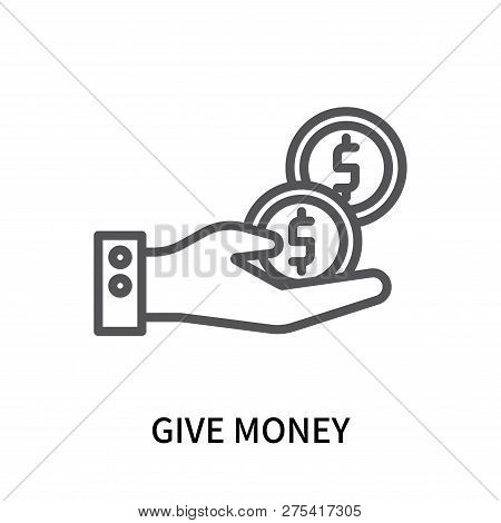 Give Money Icon Isolated On White Background. Give Money Icon Simple Sign. Give Money Icon Trendy An