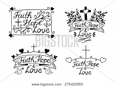 Set With 4 Hand Lettering Inscription Faith, Hope And Love.