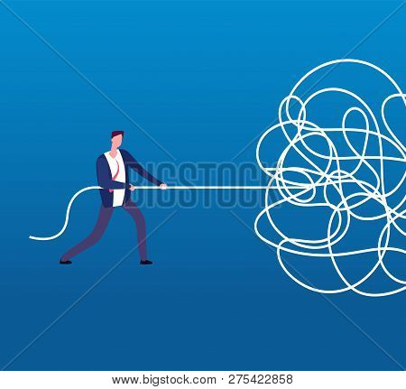 Businessman Unraveling Tangled Rope. Difficult Problem, Chaos And Mess Vector Business Concept. Illu