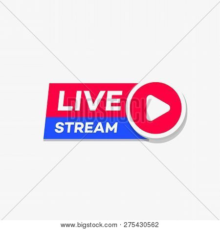 Live Stream Vector Sign 3d Style With Play Button Isolated On Background For Blog, Player, Broadcast