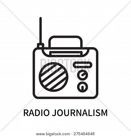 Radio Journalism Icon Isolated On White Background. Radio Journalism Icon Simple Sign. Radio Journal