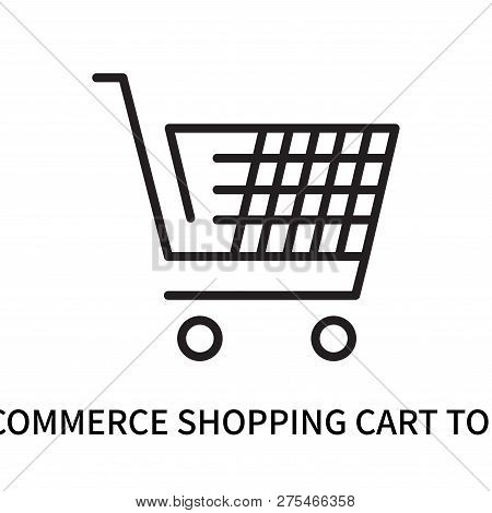 E Commerce Shopping Cart Tool Icon Isolated On White Background. E Commerce Shopping Cart Tool Icon
