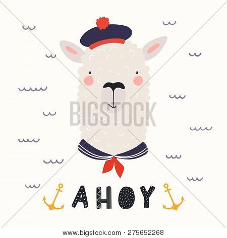 Hand Drawn Vector Illustration With Funny Sailor Llama In A Hat, Collar, With Text Ahoy. Isolated Ob
