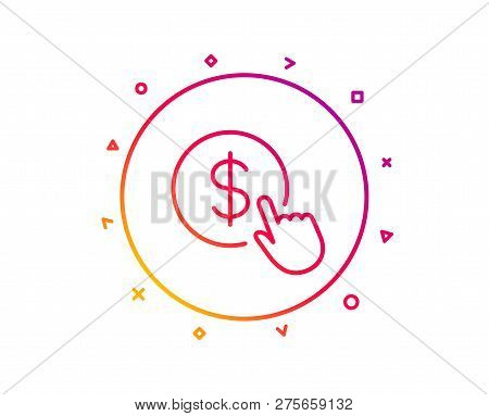 Hand Click Line Icon. Currency Exchange Sign. Cursor Pointer Symbol. To Pay Or Get Money. Gradient P