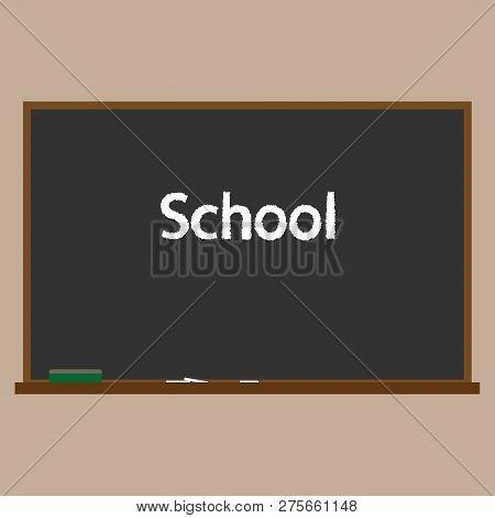 Blackboard. Vector Illustration Of Black School Board. School Board For Chalk. Inscription School On