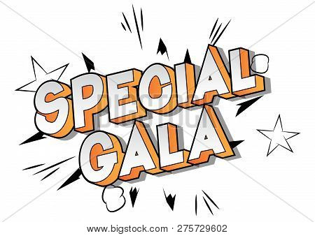 Special Gala - Vector Illustrated Comic Book Style Phrase On Abstract Background.