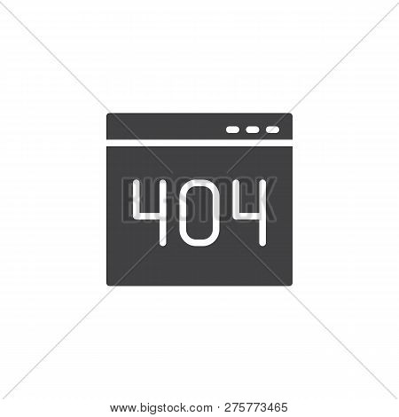 404 Error Page Vector Icon. Filled Flat Sign For Mobile Concept And Web Design. Webpage Error Simple