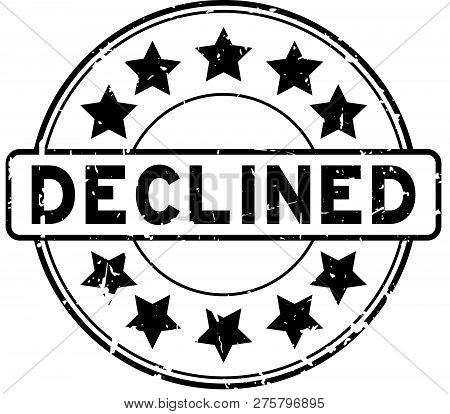 Grunge Black Declined Word With Star Icon Round Rubber Seal Stamp On White Background