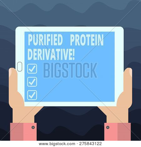 Writing note showing Purified Protein Derivative. Business photo showcasing the extract of Mycobacterium tuberculosis Hu analysis Hand Holding Tablet Smartphone Display Unit photo. poster