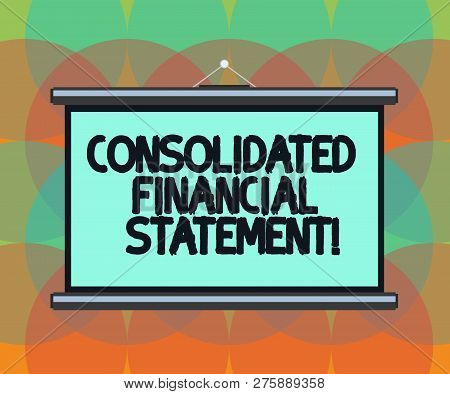 Word Writing Text Consolidated Financial Statement. Business Concept For Total Health Of A Whole Gro