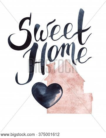 Watercolor Postcard With Tender Pink House With Black Heart And Big Hand-lettered Calligraphy Sweet