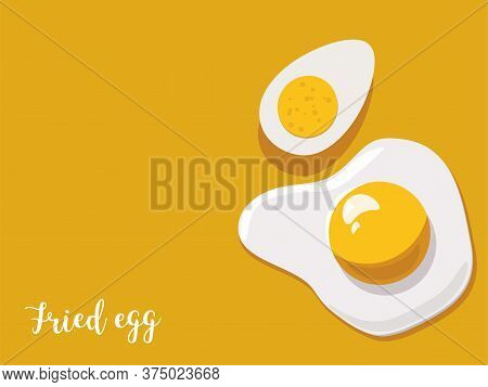 Fried Egg And Boiled Egg On Yellow Background. Vector Illustration