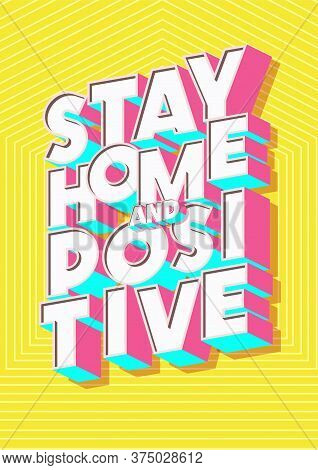 Stay Home Poster Modern Typography. Work From Home Vector Banner For Epidemic Coronavirus Covid-19.