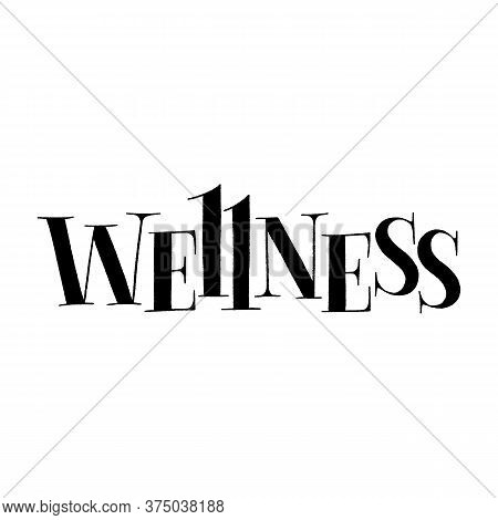 Wellness. Hand-drawn Lettering Quote For Wellness Center. Slogan For Merchandise, Social Media, Prin