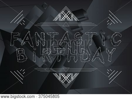 Fantastic Birthday Text. Vector Illustrated Crayon Drawing. Template For, Banner, Poster, Flyer, Gre