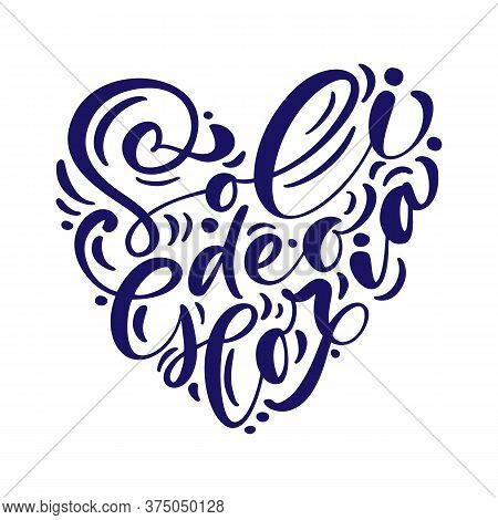 Christian Vector Calligraphy Lettering Text Soli Deo Gloria In Form Of Heart. One Of Five Points Of