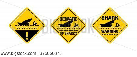 Beware Of Sharks - Shark Danger - Caution Attention Sign For Dangerous Beach Territory - Predatory F