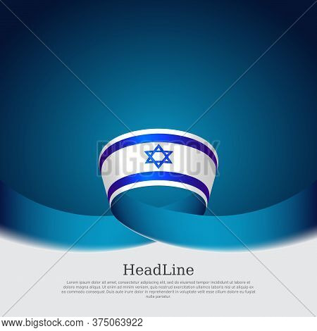 Color Wavy Ribbons Of The Flag Of Israel On A White Blue Background. Israel Flag Background. State I