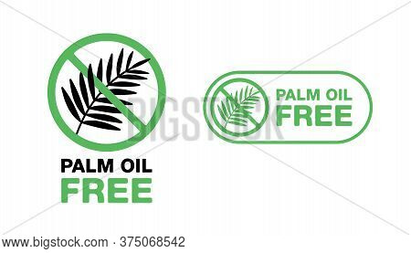 Palm Oil Free Sign - Marking For Unavailability Of Harmful Food Ingredient - Isolated Vector Emblem