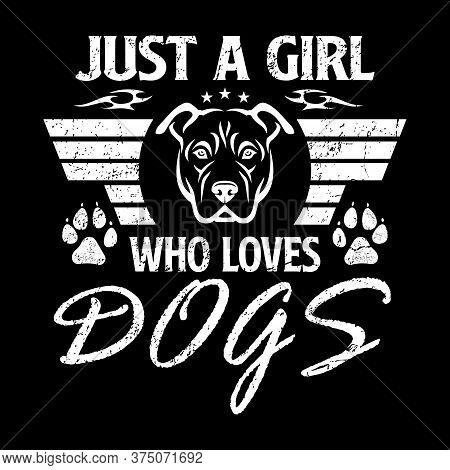 Dog Saying Design - Just A Girl Who Loves Dogs - Vector
