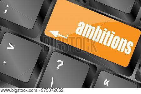 Computer Keyboard With Ambition Button - Business Concept, Keyboard Keys. Ambitions