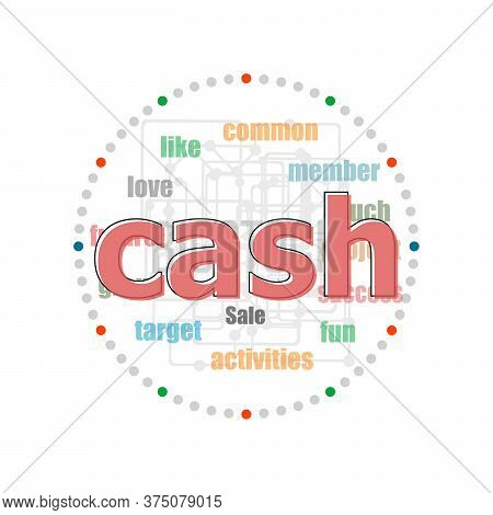 Text Cash. Business Concept . Word Collage With Different Association Terms